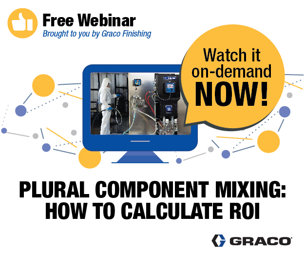 Free webinar brought to you by Graco Finishing. Watch it on-demand now. Plural Component mixing: How to calculate ROI