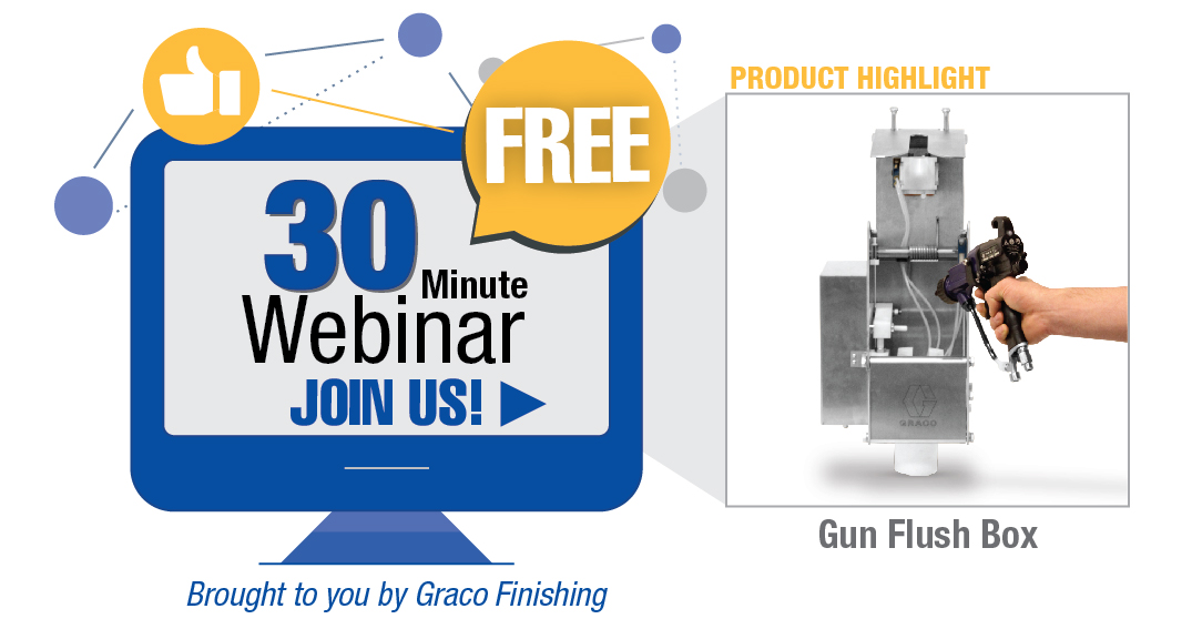 Join Graco Finishing for a free, 30-minute webinar about gun flush boxes.
