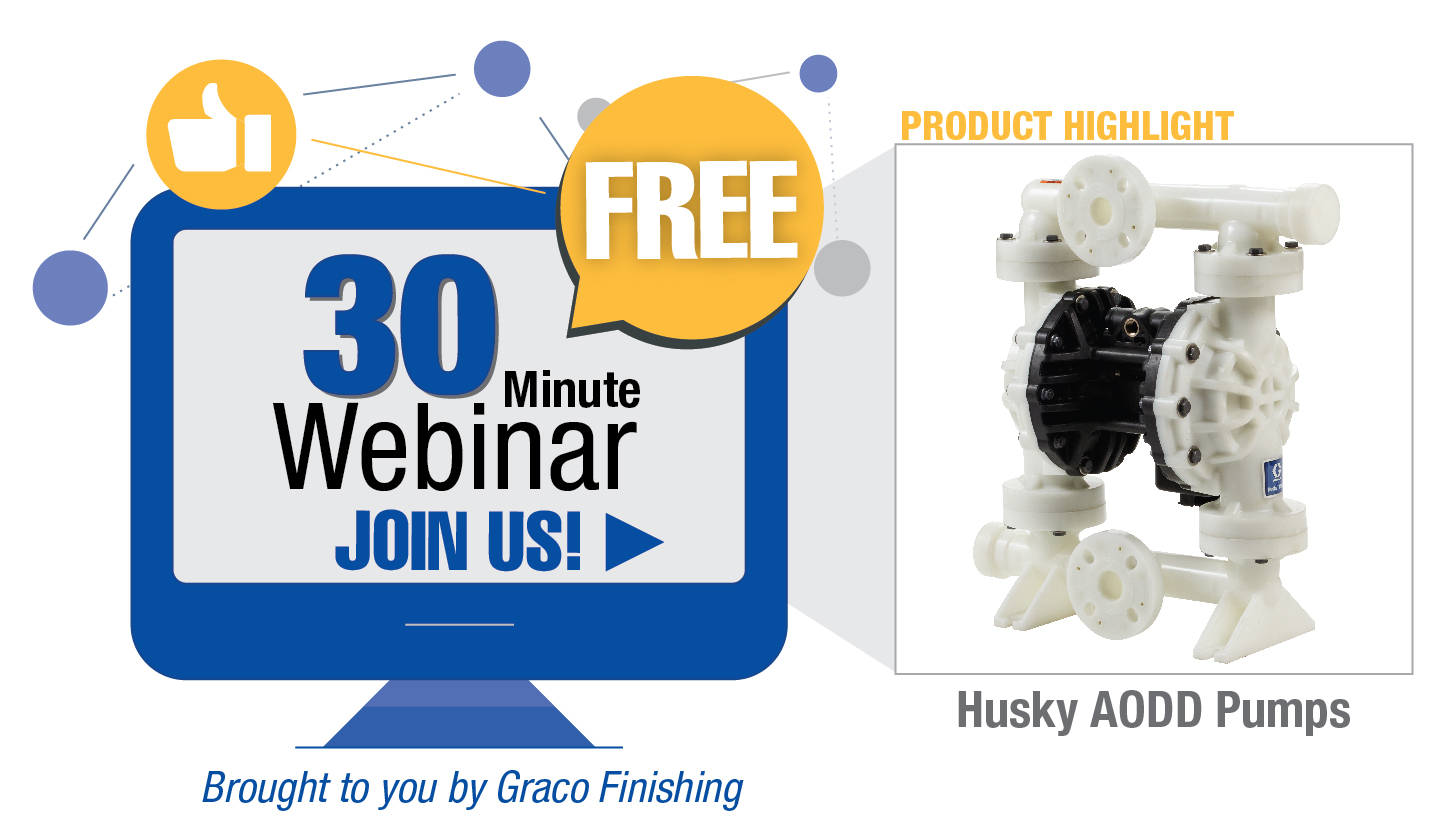 Join us for a free, 30-minute webinar about Husky AODD (air operated double diaphragm) pumps. Brought to you by Graco Finishing.