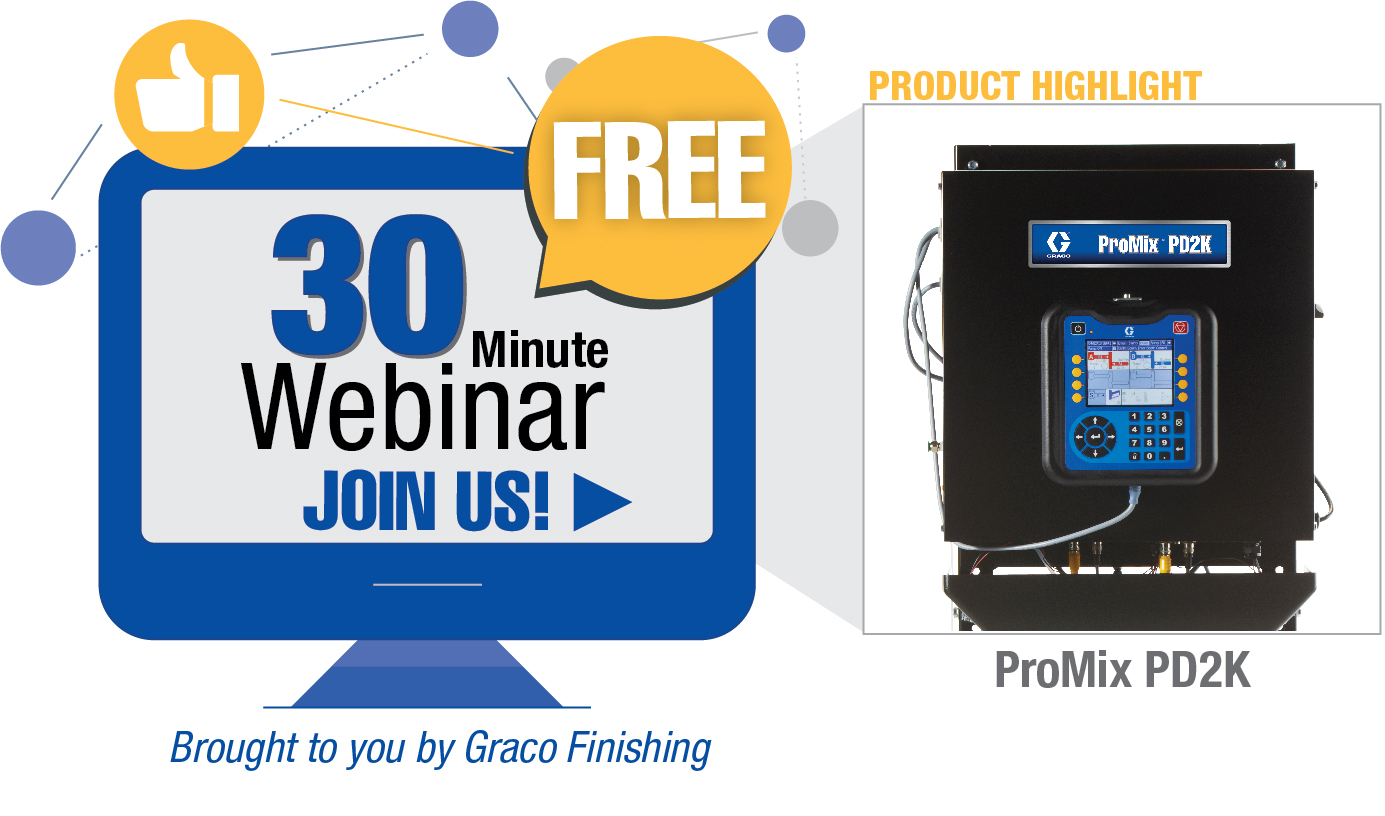 Join us for a free, 30-minute webinar about the ProMix Positive Displacement (PD) system. Brought to you by Graco Finishing.